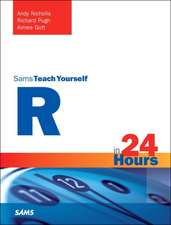 R in 24 Hours, Sams Teach Yourself:  Covering 14.10 and 15.04