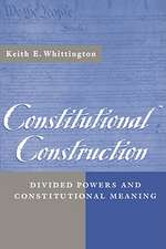Constitutional Construction – Divided Powers & Constitutional Meaning