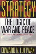 Strategy – The Logic of War & Peace Revised & Enlarged Edition 2e