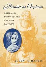 Handel as Orpheus – Voice and Desire in the Chamber Cantatas