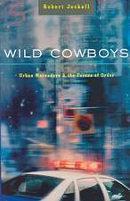 Wild Cowboys – Urban Marauders and the Forces of Order