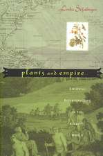 Plants and Empire – Colonial Bioprospecting in the  Atlantic World