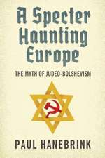 A Specter Haunting Europe – The Myth of Judeo–Bolshevism