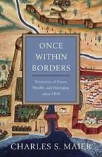 Once Within Borders – Territories of Power, Wealth, and Belonging since 1500