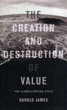 The Creation and Destruction of Value – The Globalization Cycle