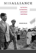 Misalliance – Ngo Dinh Diem, the United States, and the Fate of South Vietnam