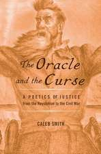 The Oracle and the Curse – A Poetics of Justice from the Revolution to the Civil War