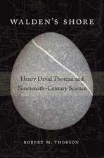 Walden′s Shore – Henry David Thoreau and Nineteenth–Century Science