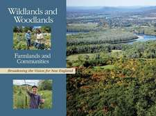Wildlands and Woodlands, Farmlands and Community – Broadening the Vision for New England
