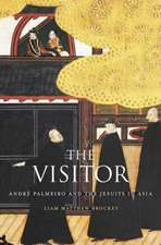 The Visitor – André Palmeiro and the Jesuits in Asia