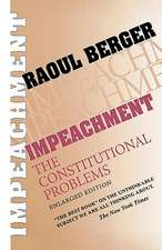 Impeachment – The Constitutional Problems, Enlarged Edition