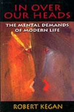 In Over our Heads – The Mental Demands of Modern Life (Paper)
