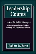 Leadership Counts – Lessons for Public Managers from the Massachusetts Welfare, Training & Employment Program (Paper)