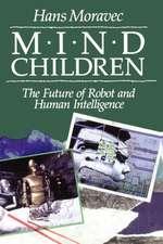 Mind Children – The Future of Robot & Human Intelligence