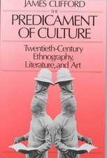 The Predicament of Culture – Twentieth– Century Ethnography Lit & Art (Paper)