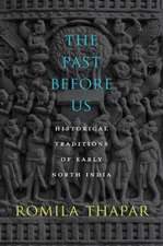 The Past Before Us – Historical Traditions of Early North India