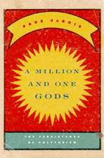 A Million and One Gods – The Persistence of Polytheism