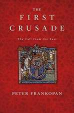 The First Crusade – The Call from the East
