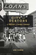 City of Debtors – A Century of Fringe Finance