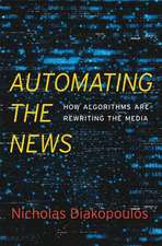 Automating the News – How Algorithms Are Rewriting  the Media