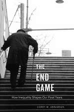 The End Game – How Inequality Shapes Our Final Years