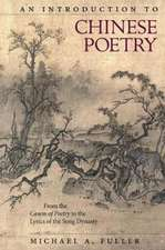 An Introduction to Chinese Poetry – From the Canon of Poetry to the Lyrics of the Song Dynasty