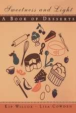 Sweetness and Light:  A Dessert Book