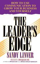 The Leader's Edge: How to Use Communication to Grow Your Business and Yourself