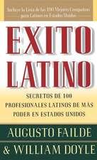 Exito Latino (Latino Seccedd): Consejos de los Ejecutivos Latinos de Mas Suceso en los Estados Unidos (Insights from 100 OF America's Most Powerful Latino Business Professionals)