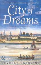 City of Dreams:  A Novel of Nieuw Amsterdam and Early Manhattan