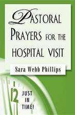 Pastoral Prayers for the Hospital Visit