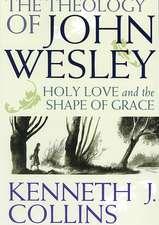 The Theology of John Wesley