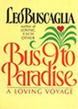 Bus 9 To Paradise: A Loving Voyage (Hardcover): """"