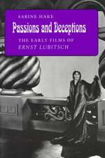 Passions and Deceptions – The Early Films of Ernst Lubitsch