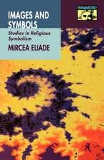 Images and Symbols – Studies in Religious Symbolism