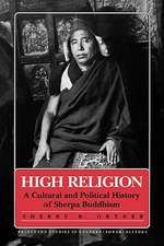 High Religion – A Cultural and Political History of Sherpa Buddhism