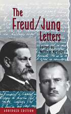The Freud/Jung Letters – The Correspondence between Sigmund Freud and C. G. Jung – Abridged Paperback Edition