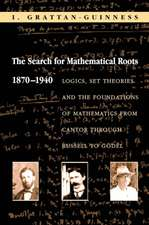 The Search for Mathematical Roots, 1870–1940 – Logics, Set Theories and the Foundations of Mathematics from Cantor through Russell to Gödel