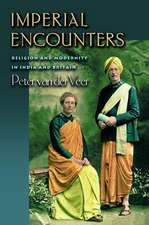 Imperial Encounters – Religion and Modernity in India and Britain