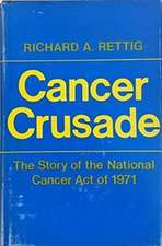 Cancer Crusade – The Story of the National Cancer Act of 1971