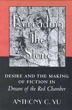 Rereading the Stone – Desire and the Making of Fiction in Dream of the Red Chamber
