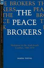 The Peace Brokers – Mediators in the Arab–Israeli Conflict, 1948–1979
