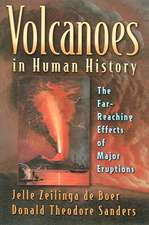 Volcanoes in Human History – The Far–Reaching Effects of Major Eruptions