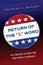 "Return of the ""L"" Word – A Liberal Vision for the New Century"
