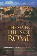 The Seven Hills of Rome – A Geological Tour of the Eternal City