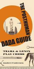 The Posthuman Dada Guide – tzara and lenin play chess