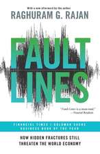 Fault Lines – How Hidden Fractures Still Threaten the World Economy