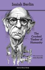 The Crooked Timber of Humanity – Chapters in the History of Ideas – Second Edition
