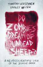 Do Zombies Dream of Undead Sheep – A Neuroscientific View of the Zombie Brain