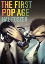 The First Pop Age – Painting and Subjectivity in the Art of Hamilton, Lichtenstein, Warhol, Richter, and Ruscha
